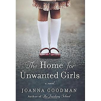 The Home for Unwanted Girls - The Heart-Wrenching - Gripping Story of