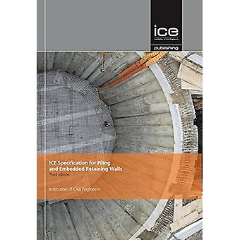 ICE Specification for Piling and Embedded Retaining Walls - Third edi