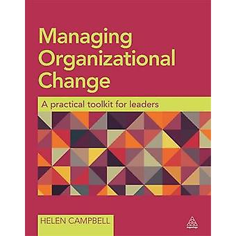 Managing Organizational Change - A Practical Toolkit for Leaders by He