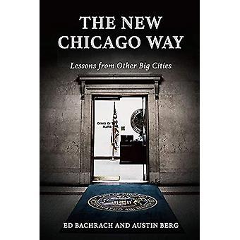 The New Chicago Way - Lecciones de otras grandes ciudades de Edgar H. Bachra