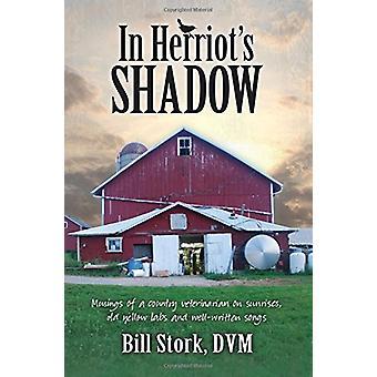 In Herriot's Shadow by Bill Stork - 9780989978446 Book