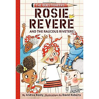 Rosie Revere and the Raucous Riveters by Andrea Beaty - 9781419733604