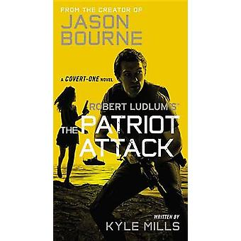 Robert Ludlum's (TM) the Patriot Attack (large type edition) by Kyle