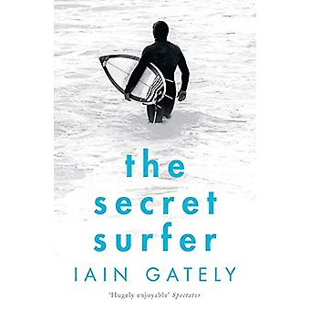 The Secret Surfer by Iain Gately - 9781786693914 Book