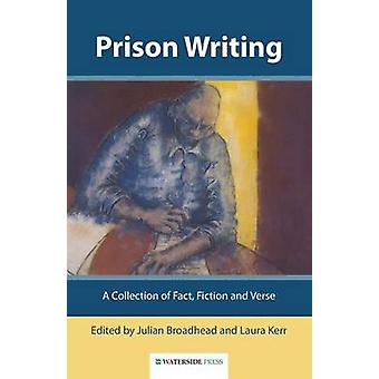 Prison Writing - A Collection of Fact - Fiction and Verse by Julian Br