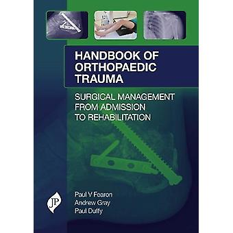 Handbook of Orthopaedic Trauma by Paul V. Fearon - 9781909836150 Book