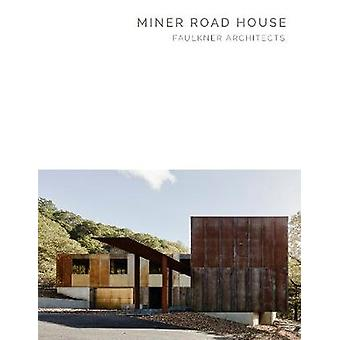 Miner Road House - Faulkner Architects - Masterpiece Series by Greg Fau