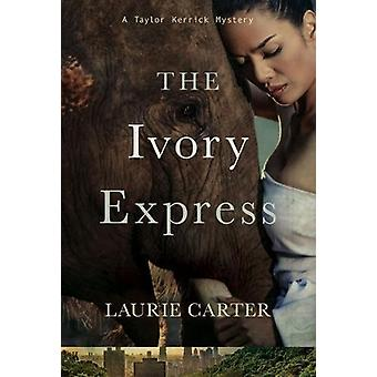 Ivory Express - Taylor Kerrick Mysteries Book 1 by Laurie Carter - 978