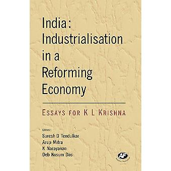 India - Industrialisation in a Reforming Economy by Suresh D. Tendulka