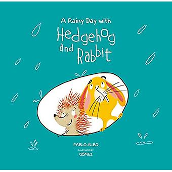 A Rainy Day with Hedgehog and Rabbit by Pablo Albo - 9788494655197 Bo
