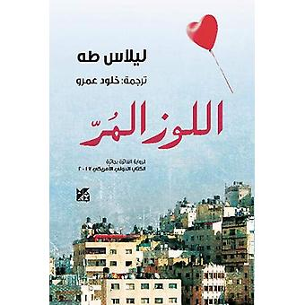 Al-Lowz Al-Mur (Bitter Almonds) by Lilas Taha - 9789927119750 Book