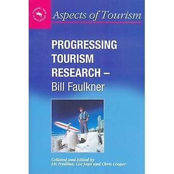 Progressing Tourism Research - Bill Faulkner by Liz Fredline - 978187