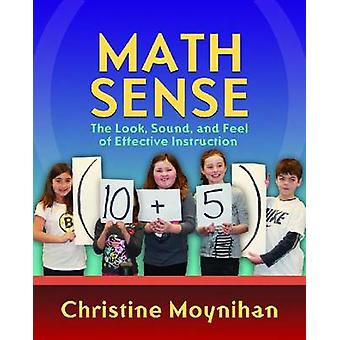 Math Sense - The Look - Sound and Feel of Effective Math Instruction b