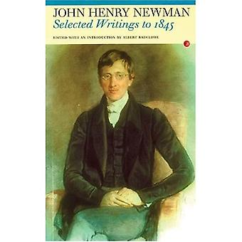 John Newman: Selected Writings to 1845 (Fyfield Books)