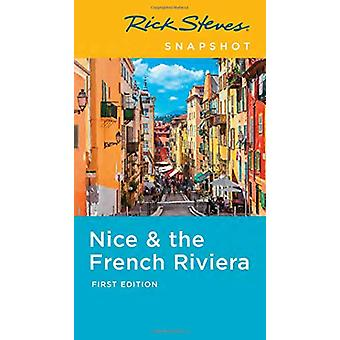 Rick Steves Snapshot Nice & the French Riviera (First Edition) by