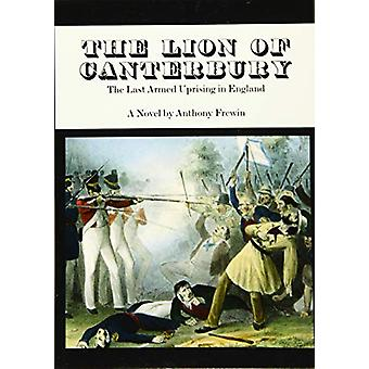 The Lion of Canterbury - The Last Armed Uprising in England by Anthony