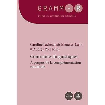 Contraintes Linguistiques - A Propos de la Complementation Nominale by