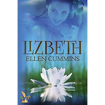 Lizbeth by Ellen Cummins - 9781628820898 Book