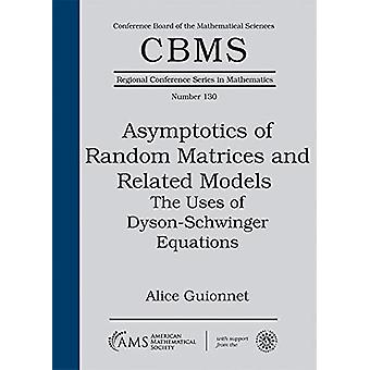 Asymptotics of Random Matrices and Related Models - The Uses of Dyson-
