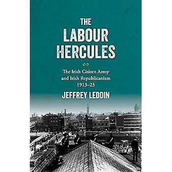 The `Labour Hercules' - The Irish Citizen Army and Irish Republicanism