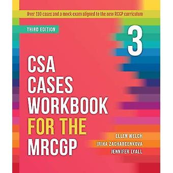 CSA Cases Workbook for the MRCGP - third edition by Ellen Welch - 978