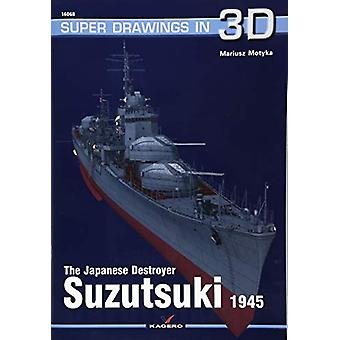 The Japanese Destroyer Suzutsuki by Mariusz Motyka - 9788366148154 Bo
