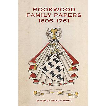 Rookwood Family Papers - 1606-1761 by Francis Young - 9781783270804 B