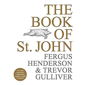 The Book of St John - Over 100 brand new recipes from London's iconic