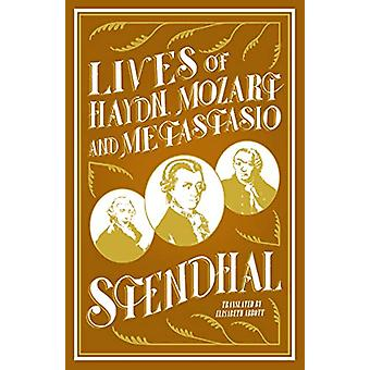 The Lives of Haydn - Mozart and Metastasio by Stendhal Stendhal - 978