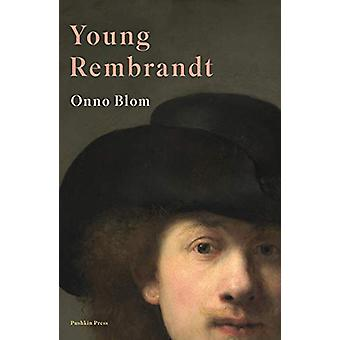 Young Rembrandt - A Biography by Onno Blom - 9781782275596 Book