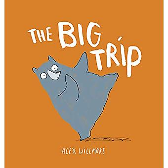 The Big Trip by Alex Willmore - 9781849766906 Book