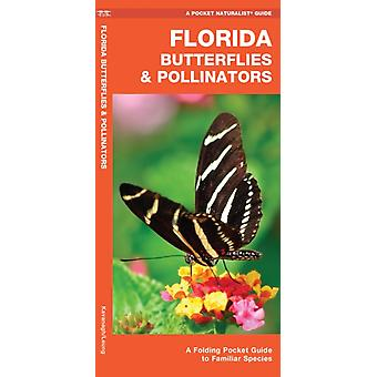 Florida Butterflies amp Pollinators  A Folding Pocket Guide to Familiar Species by James Kavanagh & Illustrated by Raymond Leung