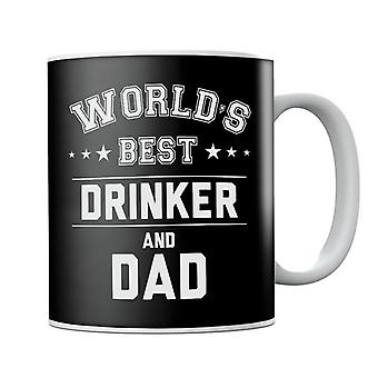 Worlds Best Drinker And Dad Mug