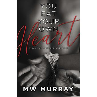 You Eat Your Own Heart by Murray & MW & MW