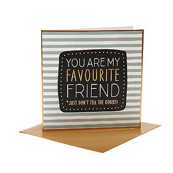 Greetings Card With Wording: You Are My Favourite Friend