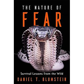 The Nature of Fear  Survival Lessons from the Wild by Daniel T Blumstein