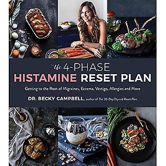 Den 4-fase histamin Reset Plan: Kom til roden af migræne, eksem, Vertigo, Allergier og meget mere