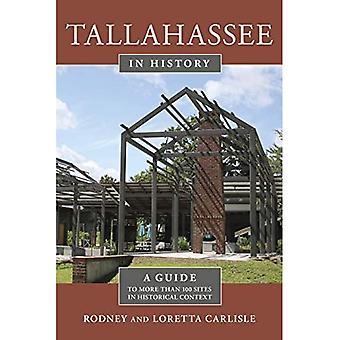 Tallahassee in geschiedenis: een gids voor meer dan 100 sites in historische context