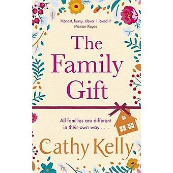 The Family Gift A funny clever pageturning bestseller about real families and real life