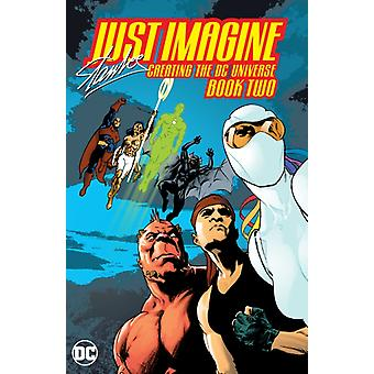 Just Imagine Stan Lee Creating the DC Universe Book Two par Lee & Stan