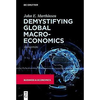 Demystifying Global Macroeconomics by John E. Marthinsen - 9781547417