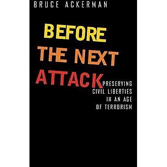 Vor dem nächsten Anschlag: Bewahrung der bürgerlichen Freiheiten im Zeitalter des Terrorismus