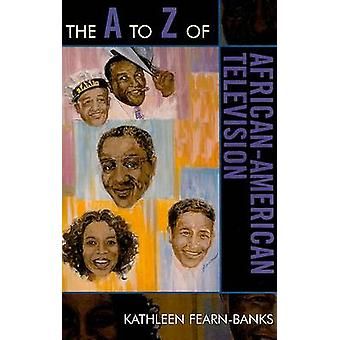 The A to Z of African-American Television by Kathleen Fearn-Banks - 9