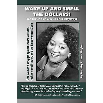 Wake Up and Smell the Dollars! Whose Inner City is This Anyway! by Do