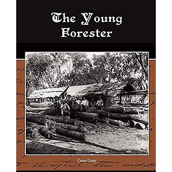 The Young Forester by Zane Grey - 9781438516776 Book