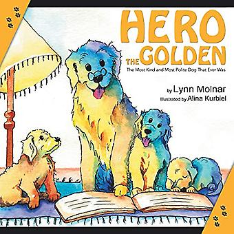 Hero the Golden - The Most Kind and Polite Dog That Ever Was by Lynn M
