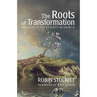 Roots of Transformation by Robin Stockitt - 9781498220781 Book