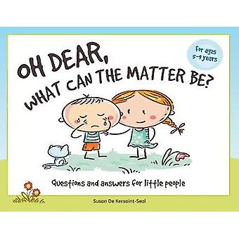 Oh Dear - What Can The Matter Be? - Questions and Answers For Little P