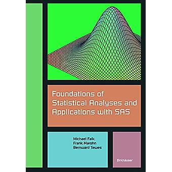 Foundations of Statistical Analyses and Applications with SAS by Mich