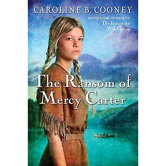 The Ransom of Mercy Carter by Caroline B Cooney